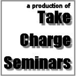 a production of Take Charge Seminars